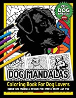 Image: Dog Mandalas: Coloring Book For Dog Lovers Mandala Canine Designs For Fun And Stress Relief | Paperback: 62 pages| by Pet Coloring Books NGUStudio (Author). Publisher: Independently published (December 9, 2018)