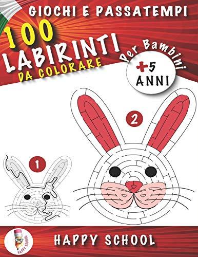 Giochi e Passatempi per Bambini 5 anni: 100 Labirinti da Colorare, Aiutano a Sviluppare Attenzione Intuito e Logica. (Libri per bambini - Prescolari)