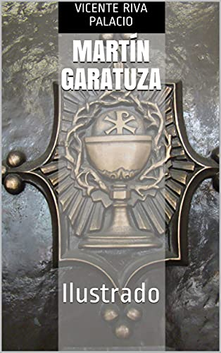 Martín Garatuza: Ilustrado