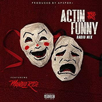 Actin' Funny (feat. Manolo Rose)