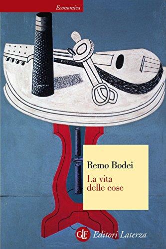 La vita delle cose (Economica Laterza Vol. 559) (Italian Edition)
