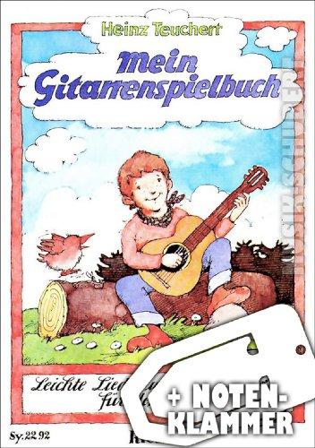Mein Gitarrenspielbuch inkl. Notenklammer Spielband zu der Schule MEINE GITARRENFIBEL mit leichten Liedern und Spielstücken für 1-2 Gitarren von Heinz Teuchert