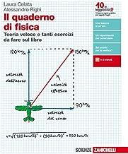 Scaricare Libri Il quaderno di fisica. Teoria veloce e tanti esercizi da fare sul libro. Per le Scuole superiori. Con e-book PDF