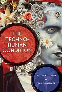 Braden R. Allenby,Daniel Sarewitz'sThe Techno-Human Condition [Hardcover]2011