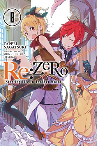 Re:ZERO -Starting Life in Another World-, Vol. 8 (light novel) (Re:ZERO -Starting Life in Another World-, Chapter 4: The Sanctuary and the Witch of Greed Manga) (English Edition)