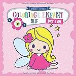 Coloriage enfant dès 1 an FILLE - Cahier de dessin pour filles avec licorne, poupée, papillon, princesse et de nombreux autres. Pour le tout-petits de 1 2 3 ans d'ADORABLES COLORIAGES
