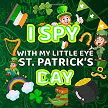 I Spy With my Little Eye St. Patrick's Day: Fun Challenging Saint Patrick's Day I Spy Book for Kids Ages 4-8 year old | look and find Guessing game for Smart kids, Preschoolers and Toddlers