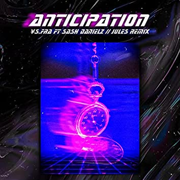 ANTICIPATION (jules remix) (jules remix)
