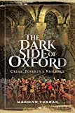 The Dark Side of Oxford: Crime, Poverty and Violence