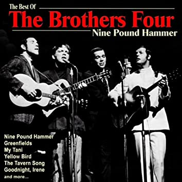 Nine Pound Hammer: The Best of The Brothers Four