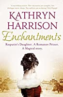 Enchantments: A Novel. Kathryn Harrison