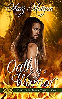 Oath of a Warrior (Legends of the Fenian Warriors Book 2) by [Mary Morgan]