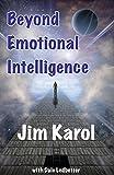 Beyond Emotional Intelligence