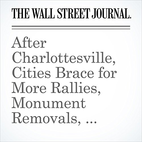 After Charlottesville, Cities Brace for More Rallies, Monument Removals, Vandalism copertina
