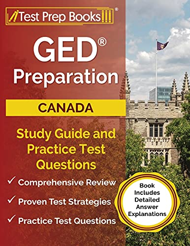 GED Preparation Canada: Study Guide and Practice Test Questions: [Book Includes Detailed Answer Expl