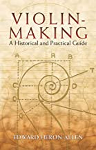 Violin-Making: A Historical and Practical Guide (Dover Books on Music)