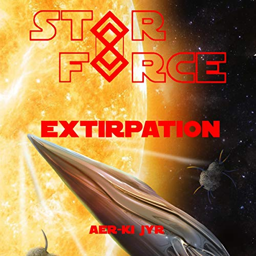 Star Force: Extirpation cover art