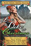 Love, a Duke at Christmas: A Regency Romance Christmas Collection: 11 Delightful Regency Christmas Stories (Regency Collections) (Volume 7)