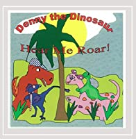 Denny the Dinosaur Hear Me Roar