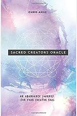 Sacred Creators Oracle: An Abundance Journey for Your Creator Soul Paperback