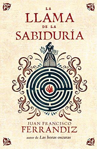 La llama de la sabiduría (Novela histórica)