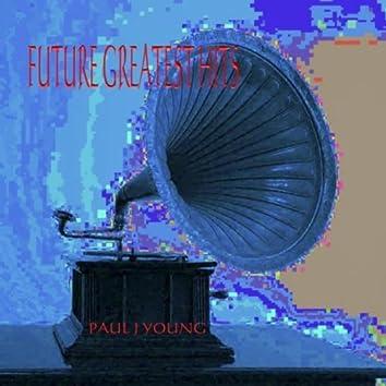 Future Greatest Hits!