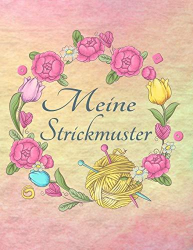 Strickpapier: Meine Strickmuster Blanko Strick Buch Verhältnis 4:5 Strick-Design Notizbuch Florales Blumen-Kranz Cover