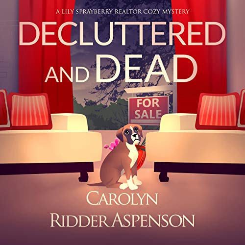 Decluttered and Dead: A Lily Sprayberry Realtor Cozy Mystery Titelbild