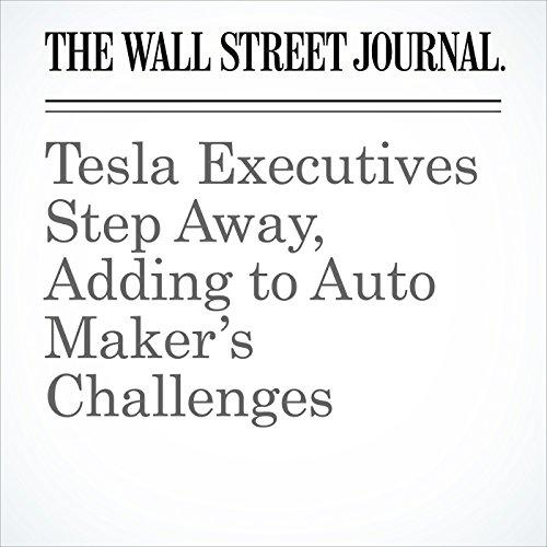 Tesla Executives Step Away, Adding to Auto Maker's Challenges copertina