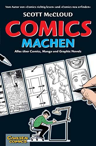 Comics machen: Alles über Comics, Manga und Graphic Novels