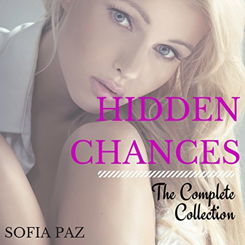 Hidden Chances: The Complete Collection audiobook cover art