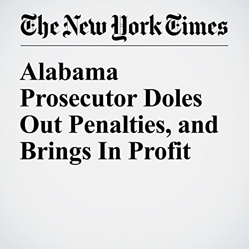 Alabama Prosecutor Doles Out Penalties, and Brings In Profit cover art