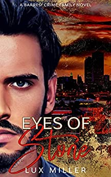 Eyes of Stone: A Barresi Crime Family Romance by [Lux Miller]