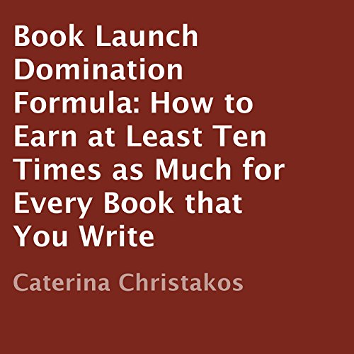 Book Launch Domination Formula audiobook cover art