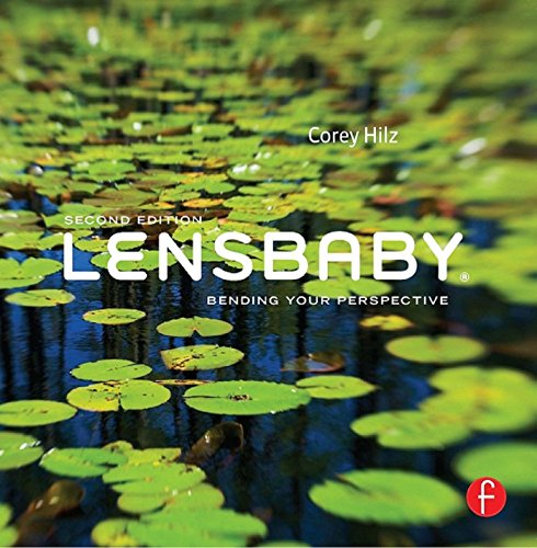 Lensbaby: Bending your perspective (English Edition)