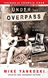 Amazing Book called Under the Overpass by Mike Yankovski