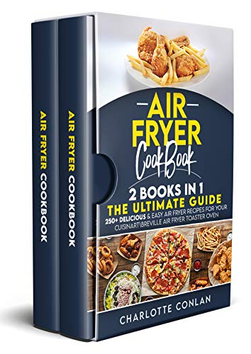 Air Fryer Cооkbоok: 2 BOOKS IN 1: The Ultimate Guide: 250+ Delicious & Easy Air Fryer Recipes for Your Cuisinart\Breville Air Fryer Toaster Oven (English Edition)