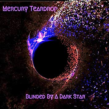 Blinded by a Dark Star