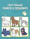 Cómo Dibujar Perros y Cachorros: Paso a paso Dibuja perros y cachorros lindos y divertidos. Libro para dibujar y colorear para niños y principiantes, lima y cubierta amarilla con perros