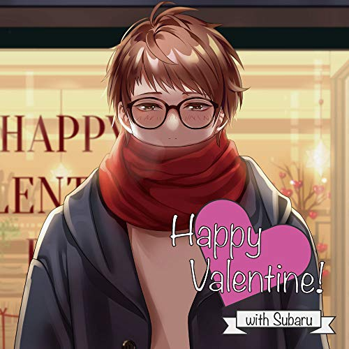 Happy Valentine! with Subaru/佐和真中
