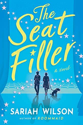 The Seat Filler: A Novel by [Sariah Wilson]