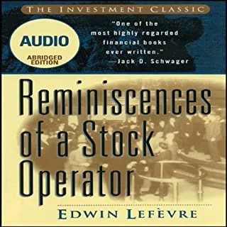HOLD FOR NARRATOR Reminiscences of a Stock Operator - Abridged Audio (Wiley Trading Audio)                   By:                                                                                                                                 Edwin Lefevre                               Narrated by:                                                                                                                                 uncredited                      Length: 2 hrs and 28 mins     88 ratings     Overall 4.2