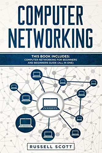 Compare Textbook Prices for Computer Networking: This Book Includes: Computer Networking for Beginners and Beginners Guide All in One  ISBN 9781652202806 by Scott, Russell