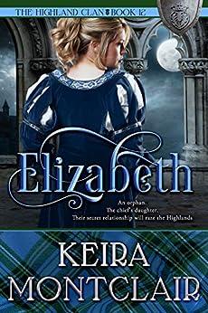 Elizabeth (The Highland Clan Book 12) by [Keira Montclair]