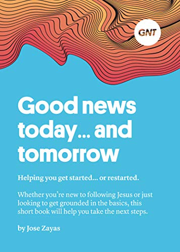 Good news today... and tomorrow: Helping you get started... or restarted. (English...