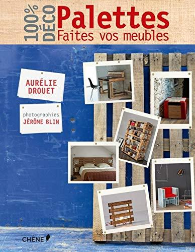 Le livre Palettes, faites vos meubles