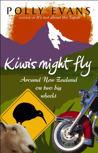 Kiwis Might Fly: Around New Zealand On Two Big Wheels (English Edition)
