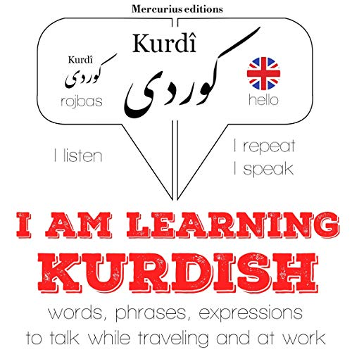 I am learning Kurdish     Listen. Repeat. Speak.              By:                                                                                                                                 J. M. Gardner                               Narrated by:                                                                                                                                 Katie Katie,                                                                                        Resat Resat                      Length: 3 hrs and 53 mins     Not rated yet     Overall 0.0