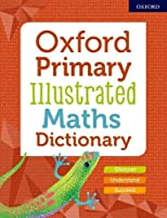 Oxford Primary Illustrated Maths Dictionary (Childrens Dictionaries)