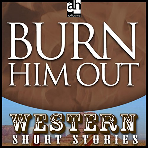 Burn Him Out cover art